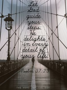 Let God guide your steps. He delights in every detail of your life. ~Psalm Map of life Bible Verses Quotes, Bible Scriptures, Faith Quotes, Uplifting Bible Quotes, Biblical Quotes, Life Quotes, Soli Deo Gloria, Religion, Let God