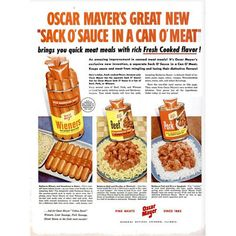 """Company: Oscar MayerThis Ad Ran In: 1960s When you were a kid, did you ever have a hot dog sliced up in your macaroni and cheese? In the 1960s, Oscar Mayer used the natural pairing of hot dogs and carbs to create and promote """"Sack O' Sauce."""" You got a can of wieners with a pouch of sauce in the middle — barbecue beef to go with noodles or macaroni and barbecue pork to go with rice or spaghetti. Do you wish your hot dogs came with their own sack of sauce today? - Delish.com"""