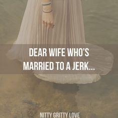 Dear wife who's married to a jerk...