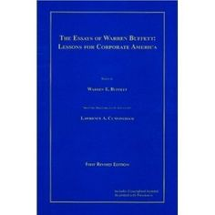 The Essays of Warren Buffett: Lessons for Corporate America (Essays by Warren E. Buffett Selected, Arranged, and Introduced by Lawrence A. Cunningham - 1st Revised Edition