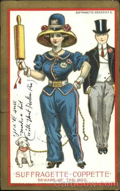 Suffragette Coppette. Beware of Dog. (The outfit is satirical, but I think it is rather fabulous just the same!)