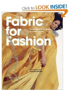 Fabric for Fashion: A Comprehensive Guide to Natural Fibres: Amazon.co.uk: Clive Hallett, Amanda Johnston: Books. Accompanies the samples ring binder of same name. Lots of great information although only on natural fibres which is a drawback. Good for A level.