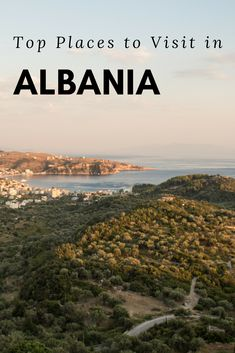 Top Places to Visit in Albania, Europe's most unique and authentic country!