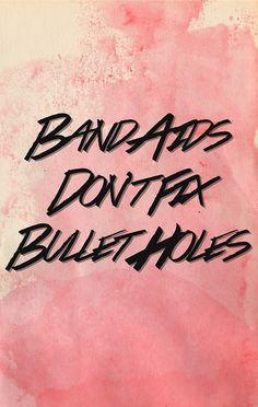 bandaids don't fix bullet holes