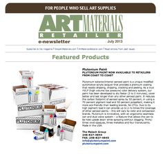 We are a featured product in this months ART MATERIALS RETAILER E-NEWSLETTER. #PlutoniumPaint #MadeInTheUSA
