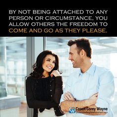 """#respect #attachment #relationships #women #sex #dating #attraction #love #seduction #communication #success #getexback #relationshiphelp #dreams #goals #marriage #coachcoreywayne Photo by iStock.com/BartekSzewczyk """"By not being attached to any person or circumstance, you allow others the freedom to come and go as they please."""" ~ Coach Corey Wayne"""