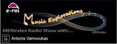 Την Πέμπτη, 19/2/2015 στις 20:00 ο Αντώνης Βάμβουκας, θα βρεθεί στην διαδικτυακή συχνότητα του http://www.e-roi.gr/ και θα μας μιλήσει εφ όλης της ύλης.Ο Αντώνης Βάμβουκας, http://music.merindex.com/members/antonis-vamvoukas/profile/ είναι καθηγητής μουσικής, με πλούσιο παρελθόν στα καλλιτεχνικά δρώμενα της ιδιαίτερης πατρίδας του της Κρήτης κι έχει να επιδείξει ιδιαίτερες δισκογραφικά δουλειές, κι ακόμα πιο ενδιαφέρουσες συνεργασίες.Δείγματα δουλειάς του μπορείτε να δείτε ...