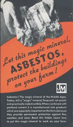 c. 1937.  Asbestos turned out to be the deadliest mineral ever used by man.  Despite this, it is still mined in some countries (Canada only stopped asbestos mining recently in 2011).