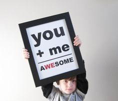 You Plus Me Equals Awesome Awesome Print by pumpkinandbutterfly, $18.00