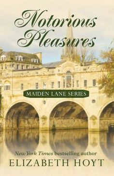 Notorious Pleasures by Elizabeth Hoyt +++ (Book 2 of the Maiden Lane Series)