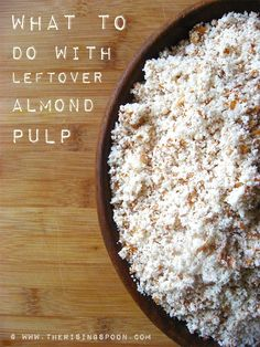 What To Do With Leftover Almond Pulp
