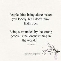Love Being Alone. Guess I Havenu0027t Found The Right Crowd Yet Lol