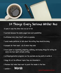 10 Things Every Serious Writer Has…