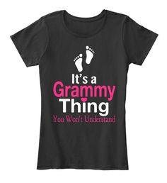 It's A Grammy Thing You Won't Understand #mothersday2017 #mothersday2017shirts #mothersday2017shirt #mothersday #mother #mom #mothersdayusa #bestmomever #bestmomevershirts #shirts #bestmom #supermom #mothersday2017gifts #bestselling #topselling #cheapshirts #crazyshirts #america #motherday #momsday2017 #momday Mother's Day Gift,mother's day gifts, mother's day gifts for grandma, mother's day gifts from daughter, mother's day gift ideas, mother's day gift set, mother's day gifts for nana