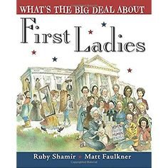 What's the big deal about First Ladies? by Ruby Shamir
