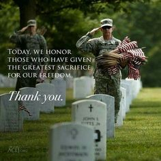 Memorial Day- Today we honor this who have given the greatest sacrifice for our freedom. Memorial Day Quotes, Happy Memorial Day, Memorial Messages, Military Love, Military Quotes, Military Brat, Army Brat, Support Our Troops, God Bless America