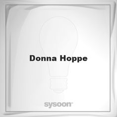Donna Hoppe: Page about Donna Hoppe #member #website #sysoon #about