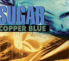 "1992 NME Album of the Year: ""Copper Blue"" by Sugar - listen with YouTube, Spotify, Rdio & Deezer on LetsLoop.com"