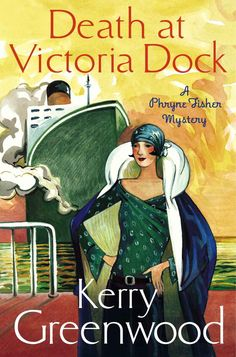 Death at Victoria Dock: Miss Phryne Fisher Investigates (Phryne Fisher's Murder Mysteries Book 4) eBook: Kerry Greenwood: Amazon.co.uk: Kindle Store