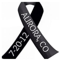 For the victims of the Aurora Colorado theater shooting