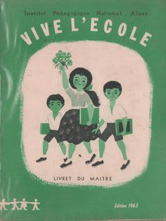 IPN Algérie, Vive l'école CP, livre du maître (1963) Pays Francophone, Early Readers, French Language, Comprehension, Creative Inspiration, Education, Books, Crochet, Children's Books