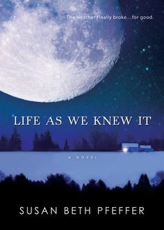 Life As We Knew It by Susan Beth Pfeffer, 2006. Miranda's disbelief turns to fear in a split second when a meteor knocks the moon closer to the earth. How should her family prepare for the future when worldwide tsunamis wipe out the coasts, earthquakes rock the continents, and volcanic ash blocks out the sun?