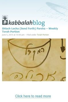 The portion begins with Moses sending the twelve heads of the tribes to spy in the land of Israel, to examine it and prepare to enter it. | Get started with a free course => http://edu.kabbalah.info/lp/free?utm_source=pinterest&utm_medium=banner&utm_campaign=ec-general | #TorahPortion #JoshuaBenNun #Development #KabbalahInfo