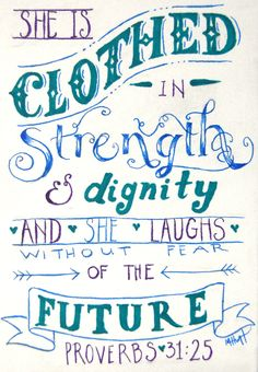 proverbs | Proverbs 31:25 by Lamorien on DeviantArt