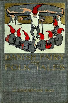 Danish Fairy and Folk Tales by J. Christian Bay, 1899