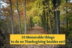 memorable thanksgiving traditions 10 Memorable Things to do on Thanksgiving Besides Eat @Brette Galyon ...the nature walk use to be a tradition when we had thanksgiving in Tennessee... I always loved it