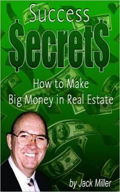 This book review contains my favorite ideas from real estate investing legend Jack Miller and his book Success Secrets: How to Make Big Money in Real Estate