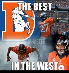 As a native of Colorado, I am loyal to the Denver Broncos. They truly are the Best in the West!