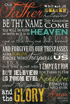 """Matthew 6:9-13 """"This, then, is how you should pray:  """"'Our Father in heaven, hallowed be your name, your kingdom come,  The Lord's Prayer"""