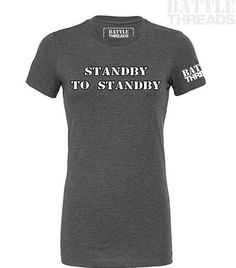 1/12/17 - Behold! Life in the military, perfectly described on one (women's fitted) shirt.  Luckily, you don't have to wait around to get this shirt! Just head over to www.battle-threads.com