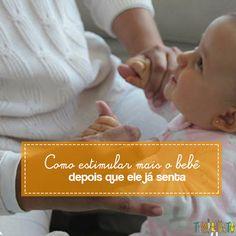 O que fazer depois que o bebê já se senta? Veja aqui dicas de como estimular seu desenvolvimento!