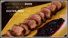 Easy Delicious Duck Breast Recipe with Port Cherry Sauce! #recipes #glutenfree