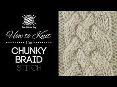 This video knitting tutorial will help you learn how to knit the Chunky Braid Stitch. For photos and written pattern instructions for this stitch, please vis...