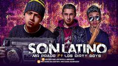 Mr Prado ✘ Son Latino Ft Los Dirty Boys