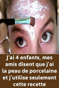 Jai 4 enfants mes amis disent que jai la peau de porcelaine et jutilis Beauty Care, Diy Beauty, Beauty Skin, Beauty Hacks, Healthy Beauty, Health And Beauty, Health And Wellness, Beauty Tips For Teens, Beauty Tips For Hair