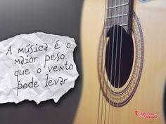 A música é o maior peso que o vento pode levar. #musica #music #reflita #reflexao #vida