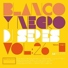 Blanco Y Negro Dj Series - Vol. 26 - Blanco Y Negro Dj Series - Vol. 26