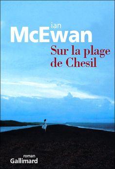 Sur la plage de Chesil est un roman de Ian McEwan publié aux éditions Gallimard. Une critique de Ma toute petite culture pour L'Ivre de Lire !