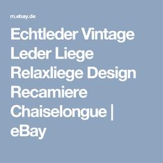 Echtleder Vintage Leder Liege Relaxliege Design Recamiere Chaiselongue | eBay