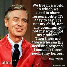 23 Best Mr Rogers Quote Images Mr Rogers Quote Mr Rogers Inspirational Quotes