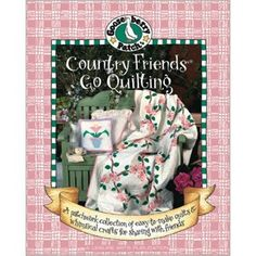 Leisure Arts - Gooseberry Country Friends Go Quilting 2, $7.00 (http://www.leisurearts.com/products/gooseberry-country-friends-go-quilting-2.html)