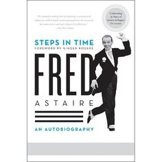 Steps in Time: An Autobiography: Fred Astaire: 9780061567568