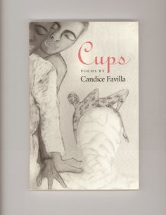 """Cups"", Poems by Candice Favilla. 1992 First Paperback Edition, Published by University of Georgia Press. For sale by Professor Booknoodle $14.50 USD"