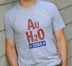 Barry Goldwater 'AuH2O' 1964 Presidential Campaign T-Shirt - Retro Campaigns