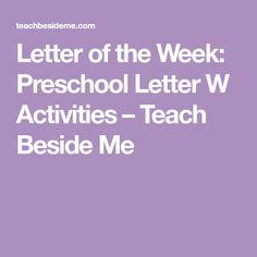Letter of the Week: Preschool Letter W Activities – Teach Beside Me