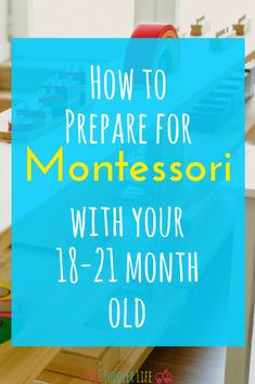 Montessori with your 18 month old to 21 month old Montessori Education, Montessori Toddler, Montessori Materials, Montessori Activities, Infant Activities, Montessori Bedroom, Baby Education, 21 Month Old, Baby Month By Month